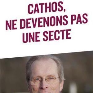 livre cathos ne devenons pas une secte