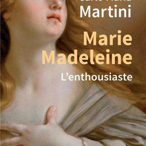 Livre Marie-Madeleine l'enthousiaste du cardinal Martini